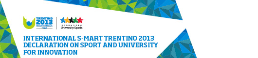 International S-Mart Trentino 2013 declaration on sport and university for innovation