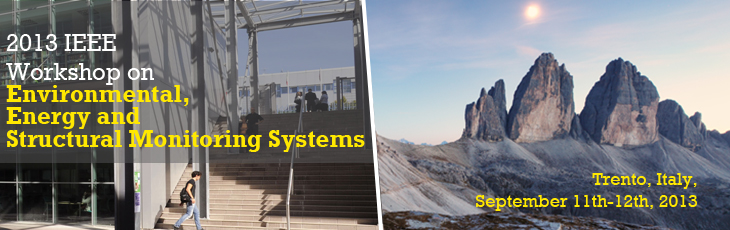 2013 IEEE Workshop on Environmental, Energy and Structural Monitoring Systems