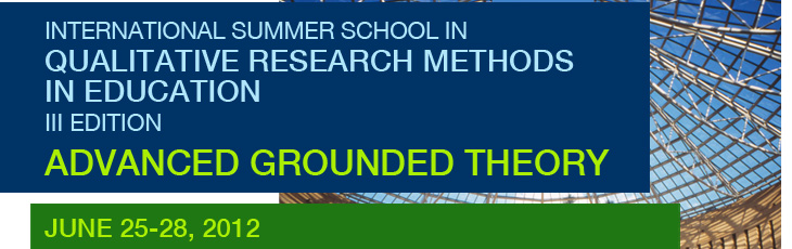 International Summer School in Qualitative Research Methods in Education - Advanced Grounded Theory - III edition
