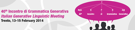 40th Incontro di Grammatica Generativa (Generative Grammar Meeting)