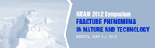 IUTAM 2012 - Symposium Fracture Phenomena in Nature and Technology