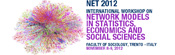 NET 2012 International Workshop on Network models in statistics, economics and social sciences