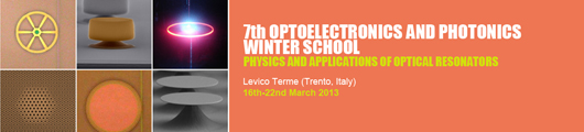 7th Optoelectronics and photonics Winter School - Physics and applications of optical resonators