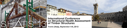 Shatis 2013, 2nd International Conference on Structural Health Assessment of Timber Structures