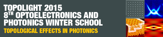 8th Optoelectronics and Photonics Winter School: Topological Effects in Photonics