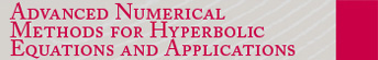 Advanced Numerical Methods for Hyperbolic Equations and Applications