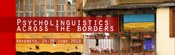 Psycholinguistics across the borders